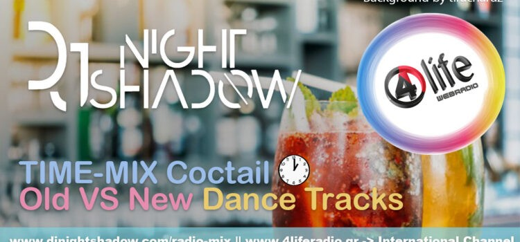 Time Mix Cocktail | Old Vs New Dance Tracks (20-Aug-2020)